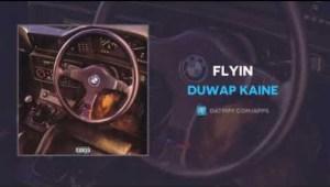 Duwap Kaine - Flyin